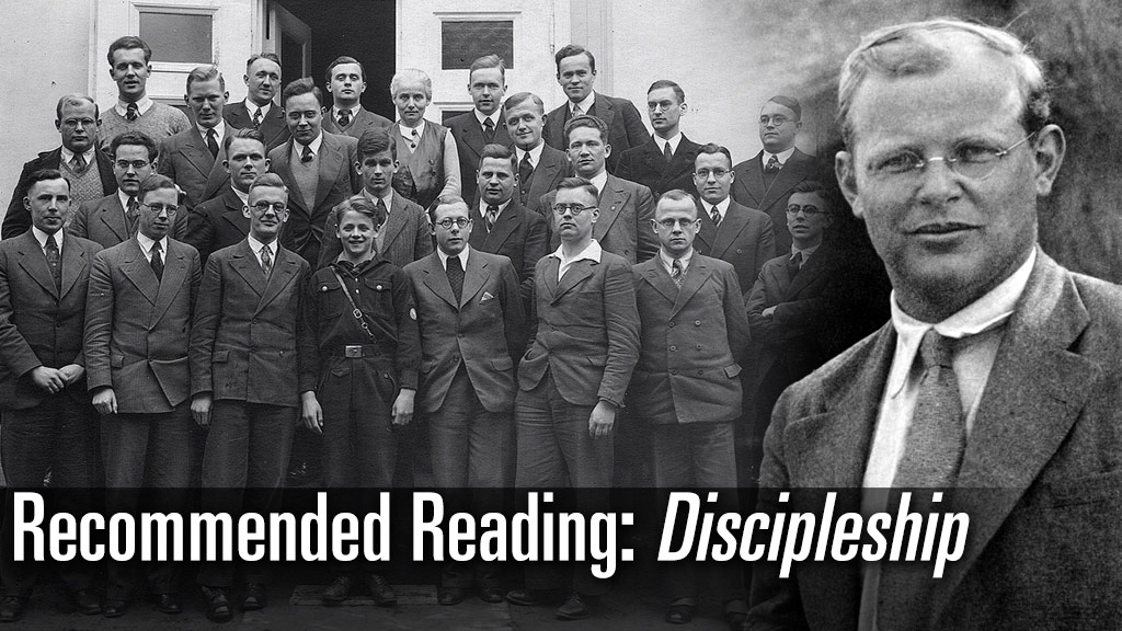 Recommended Reading: Dietrich Bonhoeffer and Discipleship ...